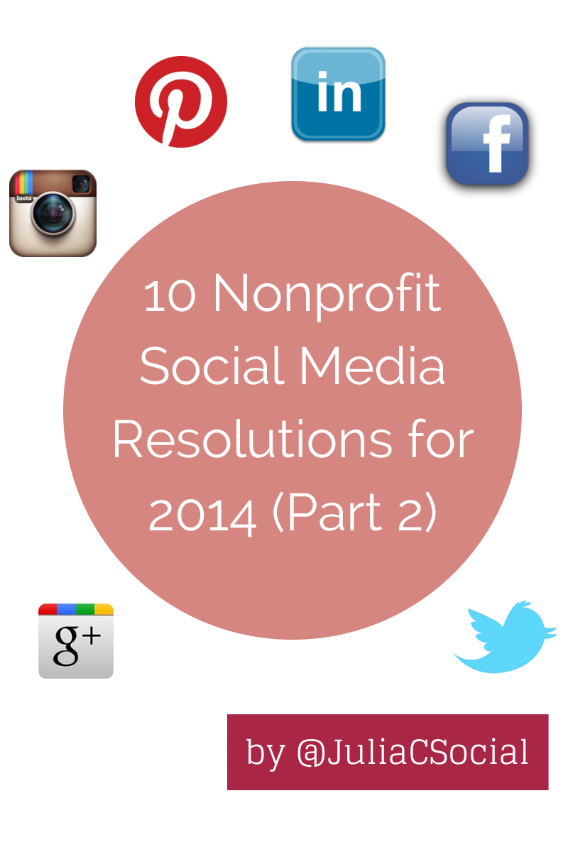 10 Nonprofit Social Media Resolutions for 2014 (part 2 of 2)