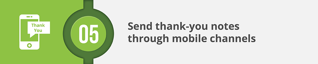 Tip #5. Send thank-you notes through mobile channels.